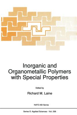 Inorganic and Organometallic Polymers with Special Properties - Laine, R M (Editor)