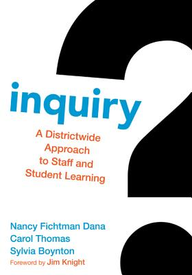 Inquiry: A Districtwide Approach to Staff and Student Learning - Dana, Nancy Fichtman, and Thomas, Carol M, and Boynton, Sylvia S
