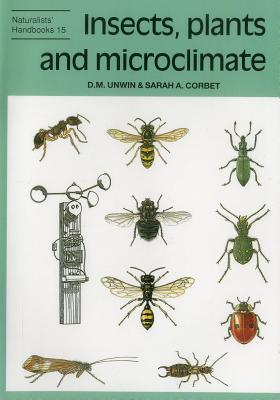 Insects, plants and microclimate - Unwin, Dennis M., and Corbet, Sarah A.