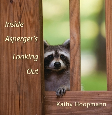 Inside Asperger's Looking Out - Hoopman, Kathy