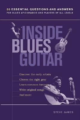 Inside Blues Guitar - James, Steve