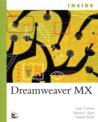 Inside Dreamweaver MX - Gutman, Laura, Ph.D., and Ayers, Patricia J, and Booth, Donald