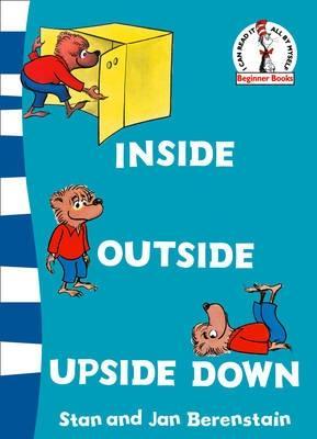 Inside Outside Upside Down - Berenstain, Stan