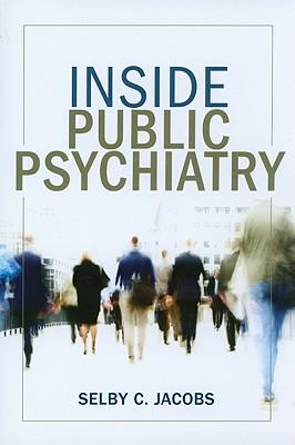 Inside Public Psychiatry - Jacobs, Selby C