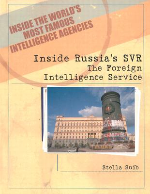 Inside Russia's SVR: The Foreign Intelligence Service - Suib, Stella