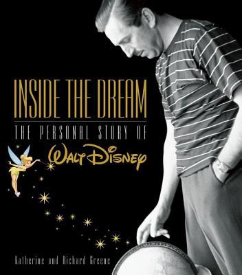 Inside the Dream: The Personal Story of Walt Disney - Greene, Katherine, and Barrett, Katherine, and Lefkon, Wendy (Editor)