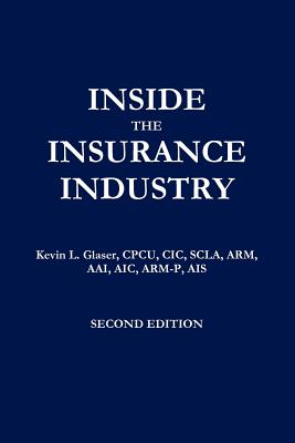 Inside the Insurance Industry - Second Edition - Glaser, Kevin