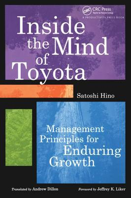 Inside the Mind of Toyota: Management Principles for Enduring Growth - Hino, Satoshi