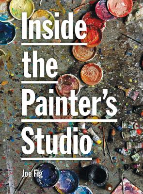 Inside the Painter's Studio - Fig, Joe
