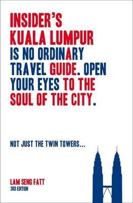 Insider's Kuala Lumpur - Fatt, Lam Seng