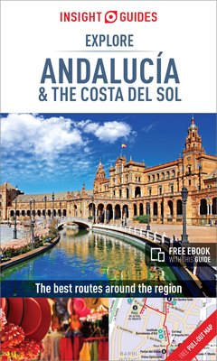 Insight Guides Explore Andalucia & Costa del Sol (Travel Guide with Free eBook) - APA Publications Limited