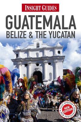 Insight Guides Guatemala, Belize and the Yucatan - Stewart, Iain