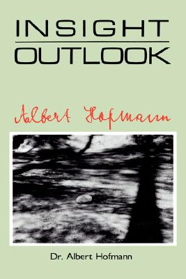 Insight Outlook - Hofmann, Albert, and Hall, Robert G (Preface by)