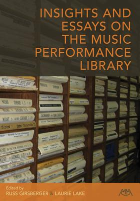 Insights and Essays on the Music Performance Library - Girsberger, Russ (Editor), and Lake, Laurie (Editor)