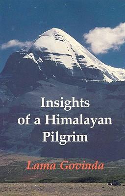 Insights of a Himalayan Pilgrim - Govinda, Lama