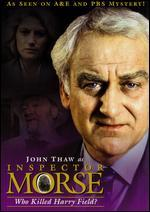 Inspector Morse: Who Killed Harry Field?
