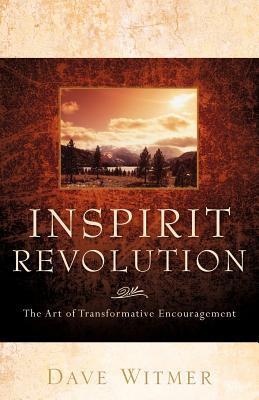 Inspirit Revolution - Witmer, Dave
