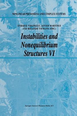 Instabilities and Nonequilibrium Structures VI - Tirapegui, E (Editor), and Martinez, Javier (Editor), and Tiemann, Rolando (Editor)