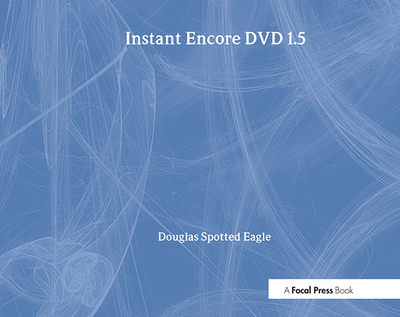 Instant Encore DVD 1.5 - Spotted Eagle, Douglas
