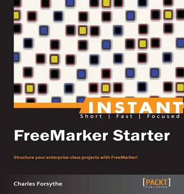 Instant Freemarker Starter - Forsythe, Charles