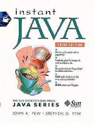 Instant Java 1.2 - Pew, John A, and Sunsoft Books, and Pew, Stephen, Ph.D.