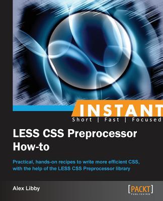 Instant LESS CSS Preprocessor How-to - Libby, Alex