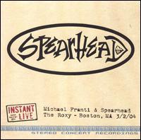 Instant Live: The Roxy - Boston, MA, 3/02/04 - Michael Franti & Spearhead