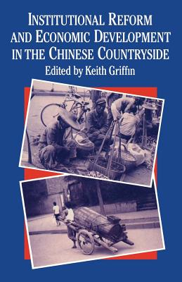 Institutional Reform and Economic Development in the Chinese Countryside - Griffin, Keith