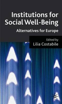 Institutions for Social Well Being: Alternatives for Europe - Costabile, L (Editor)