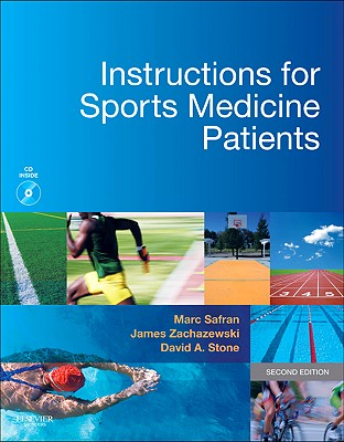 Instructions for Sports Medicine Patients - Safran, Marc, and Zachazewski, James E, and Stone, David A, MD