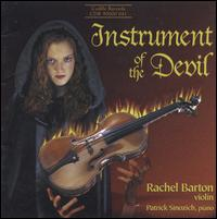 Instrument of the Devil - David Schrader (harpsichord); John Bruce Yeh (clarinet); John Mark Rozendaal (cello); Patrick Sinozich (piano);...