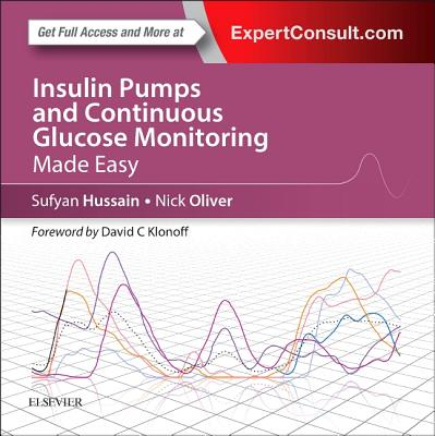 Insulin Pumps and Continuous Glucose Monitoring Made Easy - Hussain, S. Sufyan, and Oliver, Nick