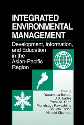 Integrated Environmental Management: Evelopment, Information, and Education in the Asian-Pacific Region - Itakura, Yasumasa