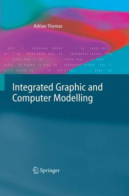 Integrated Graphic and Computer Modelling - Thomas, Adrian