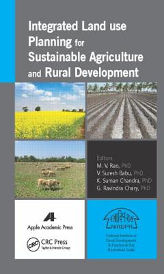 Integrated Land Use Planning for Sustainable Agriculture and Rural Development - Rao, M. V. (Editor), and Babu, V. Suresh (Editor), and Chandra, Suman (Editor)