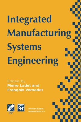 Integrated Manufacturing Systems Engineering - Ladet, Pierre (Editor)