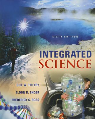 Integrated Science - Tillery, Bill W, and Enger, Eldon, and Ross, Frederick C