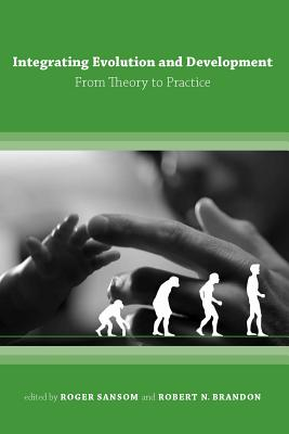 Integrating Evolution and Development: From Theory to Practice - Sansom, Roger (Editor)