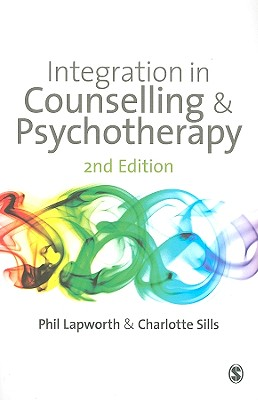 Integration in Counselling & Psychotherapy - Lapworth, Phil, Mr.