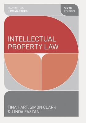 Intellectual Property Law - Hart, Tina, and Clark, Simon P., and Fazzani, Linda