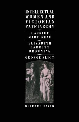 Intellectual Women and Victorian Patriarchy - David, Deirdre