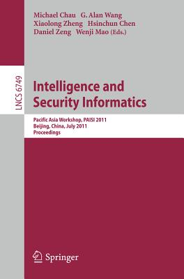Intelligence and Security Informatics - Chau, Michael (Editor), and Wang, G. Alan (Editor), and Zheng, Xiaolong (Editor)