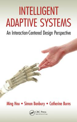 Intelligent Adaptive Systems: An Interaction-Centered Design Perspective - Hou, Ming