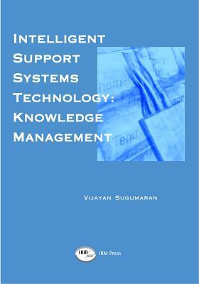 Intelligent Support Systems: Knowledge Management - Sugumaran, Vijayan (Editor)