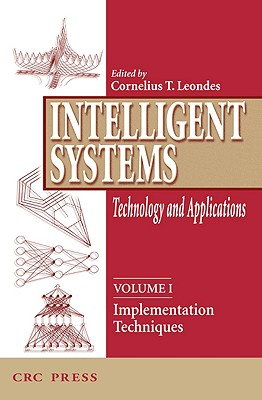 Intelligent Systems: Technology and Applications, Six Volume Set - Leondes, Cornelius T (Editor)