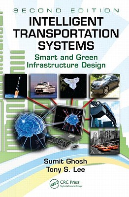 Intelligent Transportation Systems: Smart and Green Infrastructure Design - Ghosh, Sumit