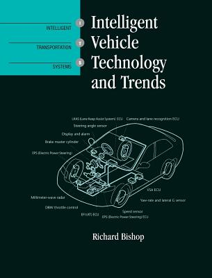 Intelligent Vehicle Technology and Trends - Bishop, Richard