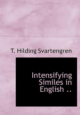 Intensifying Similes in English .. - Svartengren, T Hilding