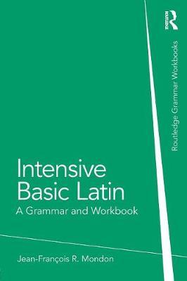 Intensive Basic Latin: A Grammar and Workbook - Mondon, Jean-Francois