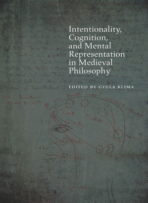 Intentionality, Cognition, and Mental Representation in Medieval Philosophy - Klima, Gyula (Editor)